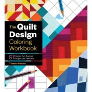 The Quilting Design Workbook: 42 Modern-Art Inspired Patterns to Color and Make Your Own