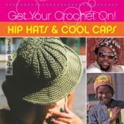 Get Your Crochet On! by Afya Ibomu