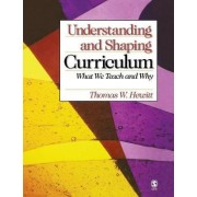 Understanding and Shaping Curriculum by Thomas W. Hewitt