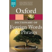 Oxford Dictionary of Foreign Words and Phrases by Andrew Delahunty
