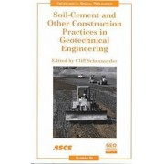 Soil-cement and Other Construction Practices in Geotechnical Engineering by Clifford J. Schexnayder