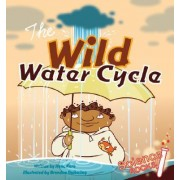 The Wild Water Cycle by Rena Korb