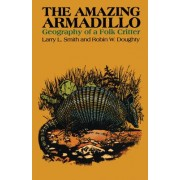 The Amazing Armadillo by Larry L. Smith