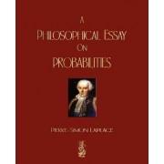 A Philosophical Essay on Probabilities by Pierre Simon Marquis de Laplace