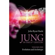 Jung in the 21st Century: Volume 1 by John Ryan Haule