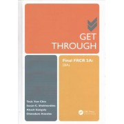 Get Through Final FRCR 2A by Teck Yew Chin