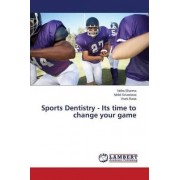 Sports Dentistry - Its Time to Change Your Game by Sharma Neha