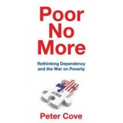 Poor No More by Peter Cove