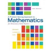 A Problem Solving Approach to Mathematics for Elementary School Teachers by Rick Billstein