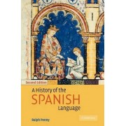 A History of the Spanish Language by Ralph J. Penny