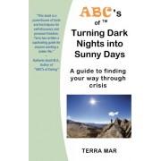 ABC's of Turning Dark Nights Into Sunny Days by Terra Mar