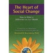 The Heart of Social Change by Marshall B. Rosenberg