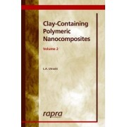 Clay-Containing Polymeric Nanocomposites Volume 2 by A L Utracki