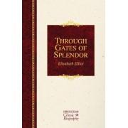 Through Gates of Splendor 2015 by Elisabeth Elliot