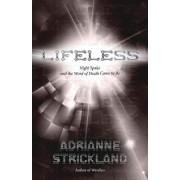 Lifeless by Adrianne Strickland