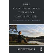 Brief Cognitive Behavior Therapy for Cancer Patients by Temple Scott
