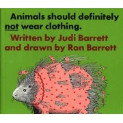 Animals Should Definitely Not Wear Clothing by Judith Barrett