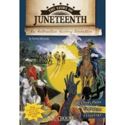 Story of Juneteenth: An Interactive History Adventure by Steven Otfinoski