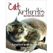 My Cat Has Arthritis ... but Lives Life to the Full! by Gill Carrick