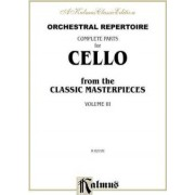Orchestral Repertoire Complete Parts for Cello from the Classic Masterpieces, Vol 3 by Alfred Publishing