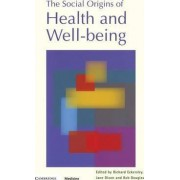 The Social Origins of Health and Well-being by Richard Eckersley