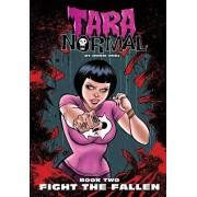 Tara Normal: Book 2: Fight the Fallen