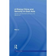 A Rising China and Security in East Asia by Rex Li