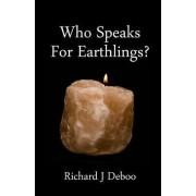 Who Speaks for Earthlings? by MR Richard J Deboo