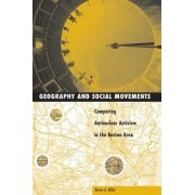 Geography and Social Movements: Comparing Antinuclear Activism in the Boston Area by Byron A. Miller