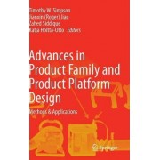 Advances in Product Family and Product Platform Design by Timothy W. Simpson