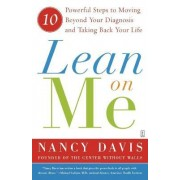 Lean On Me: Ten Powerful Steps to Moving Beyond Your Diagnosis by Kathryn Lynn Davis