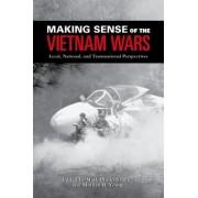 Making Sense of the Vietnam Wars by Mark Philip Bradley