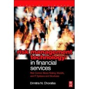 Risk Management Technology in Financial Services by Dimitris N. Chorafas