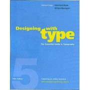 Designing With Type, 5th Edition by James Craig