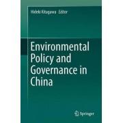 Environmental Policy and Governance in China 2017 by Hideki Kitagawa