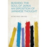 Bushido, the Soul of Japan; An Exposition of Japanese Thought by Inazo Nitobe