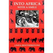 Into Africa with a Smile by Linda Bootherstone