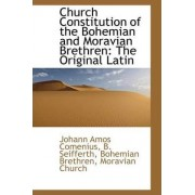 Church Constitution of the Bohemian and Moravian Brethren by Johann Amos Comenius