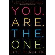 You Are the One: A Bold Adventure in Finding Purpose, Gaining Self-Acceptance, and Living Love Now