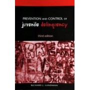Prevention and Control of Juvenile Delinquency by Richard J. Lundman