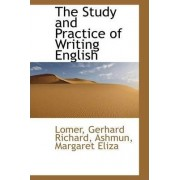 The Study and Practice of Writing English by Lomer Gerhard Richard