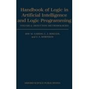 Handbook of Logic in Artificial Intelligence and Logic Programming: Deduction Methodologies Volume 2 by Dov M. Gabbay
