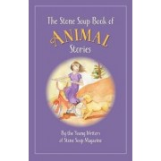 The Stone Soup Book of Animal Stories by William Rubel