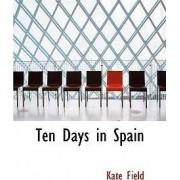 Ten Days in Spain by Kate Field