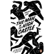 The Man in the High Castle by Philip K. Dick