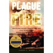 Plague and Fire by James C. Mohr