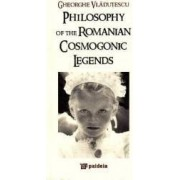 Philosophy of the romanian cosmogonic legends - Gheorghe Vladutescu
