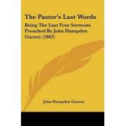 The Pastor's Last Words by John Hampden Gurney