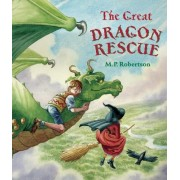 The Great Dragon Rescue by M. P. Robertson