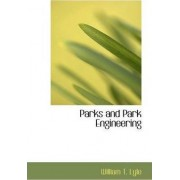 Parks and Park Engineering by William T Lyle